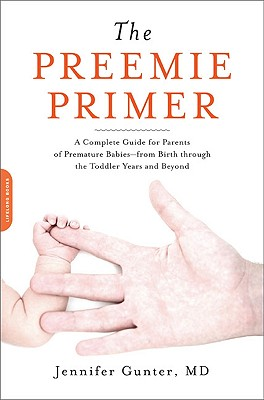 The Preemie Primer By Gunter, Jennifer/ Rosenberg, Adam (FRW)