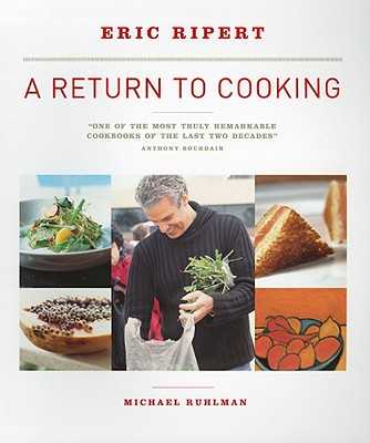 A Return to Cooking By Ripert, Eric/ Ruhlman, Michael/ Cortazar, Valentino (ILT)/ Rothstein, Shimon (PHT)/ Rothstein, Tammar (PHT)